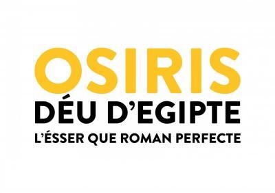 Cicle de Conferències Exposició Osiris Déu d'Egipte, l'ésser que roman perfecte