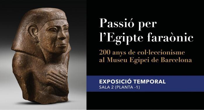 Passió per l'Egipte faraònic. 200 anys de col•leccionisme al Museu Egipci de Barcelona